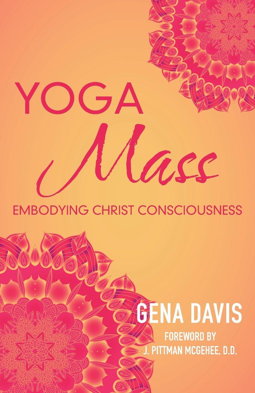 YogaMass: Embodying Christ Consciousness: Amazon.es: Davis ...