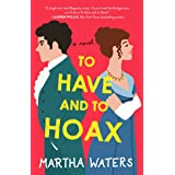 To Have and to Hoax: A Novel (1) (The Regency Vows)