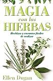 Magia con las hierbas: Hechizos y encantos fáciles de realizar (Spanish for Beginners Series)