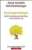 Psychogénéalogie: Guérir les blessures familiales et se retrouver soi