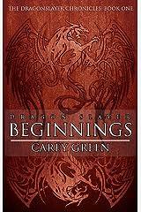 Dragon Slayer: Beginnings (The Dragon Slayer Chronicles Book 1) Kindle Edition