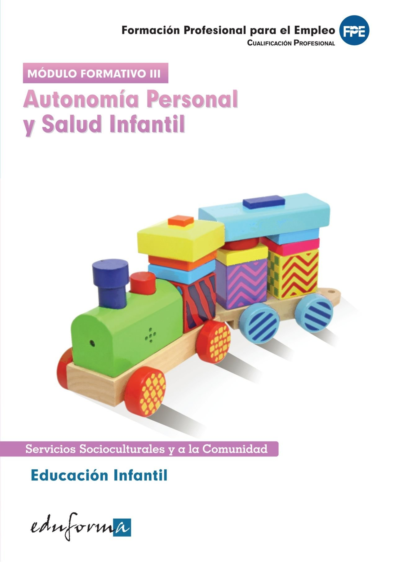 Read Online Educación Infantil. Autonomía Personal y Salud Infantil. Modulo Formativo III, Cualificacio Profesional (Spanish Edition) PDF