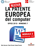 La nuova patente europea del computer Office 2010 Windows 7: Guida completa ai quattro moduli ECDL di base