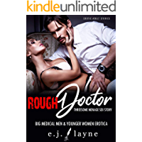 Rough Doctor Sex Story: Big Medical Men & Younger Women Erotica (Erotic Adult Stories Book 7)