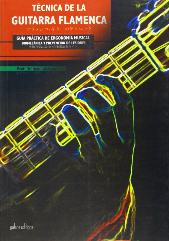 Técnica de la guitarra flamenca : guía práctica de ergonomía ...
