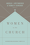 Women in the Church (Third Edition): An Interpretation and Application of 1 Timothy 2:9-15