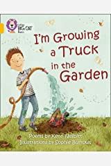 I'm Growing a Truck in the Garden: Band 09/Gold (Collins Big Cat) Kindle Edition