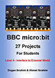 BBC micro:bit 27 Projects For Students Level 4 - Interface to External World (English Edition)
