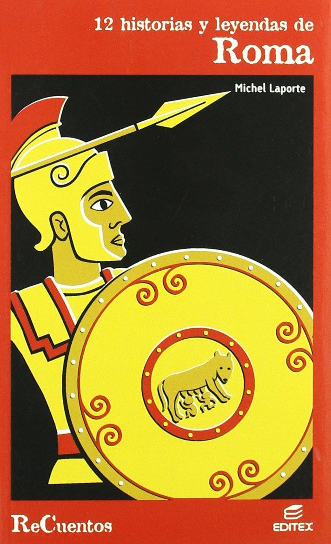12 historias y leyendas de Roma (Recuentos): Amazon.es: Laporte ...