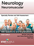 Neurology Neuromuscular: Specialty Review and Self-Assessment (StatPearls Review Series Book 149)