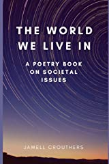 The World We Live In A Poetry Book On Societal Issues (Book 1 of 5) Paperback