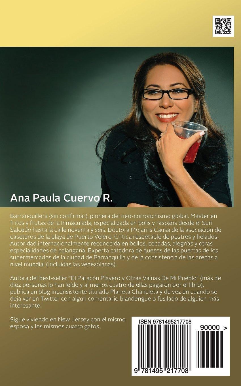 El Patacon Playero 2: La corronchera es global (Spanish Edition): Ana Paula Cuervo R.: 9781495217708: Amazon.com: Books