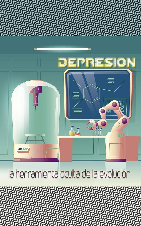 Depresión: La herramienta oculta de la evolución: Amazon.es ...