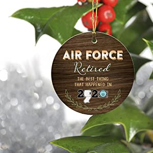 "First Retired Christmas 2020 Ornament Gift - Air Force Retired The Best Thing That Happened in 2020 - Keepsake Man Woman Office Company Job Retirement Party 3"" Round Plastic Ornament"