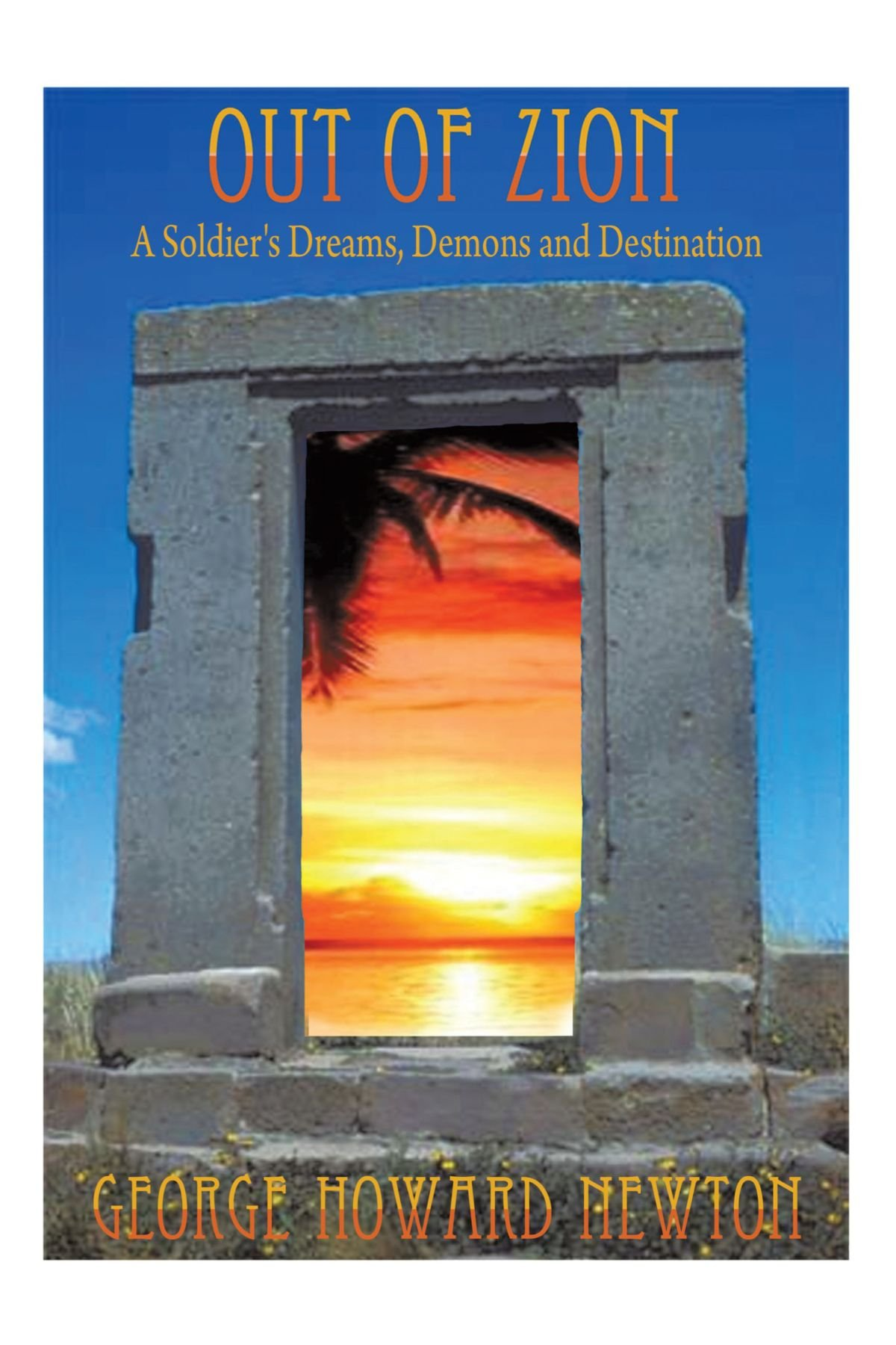 Download Out Of Zion: A Soldier's Dreams, Demons and Destination ebook