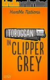 Toboggan in Clipper Grey