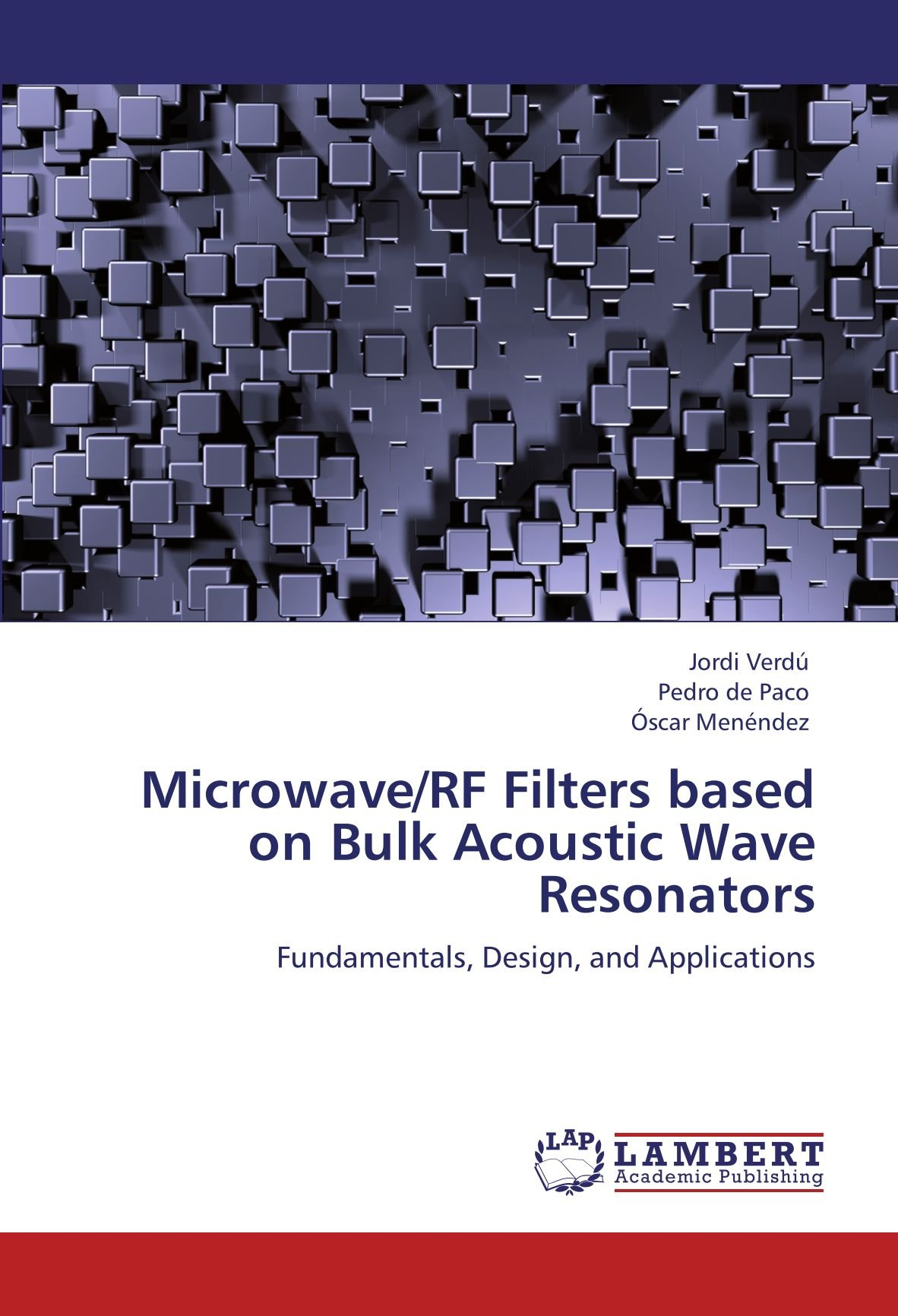 Download Microwave/RF Filters based on Bulk Acoustic Wave Resonators: Fundamentals, Design, and Applications PDF Text fb2 book