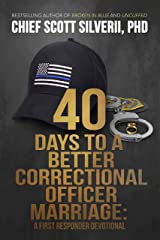 40 Days to a Better Correctional Officer Marriage (A First Responder Devotional Book 5) Kindle Edition