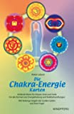Die Chakra - Energie-Karten. Buch und 154 Karten: Heilende Worte für Körper, Geist und Seele. Für alle Formen von Energieheilung und ... der großen Göttin und ihrer Engel