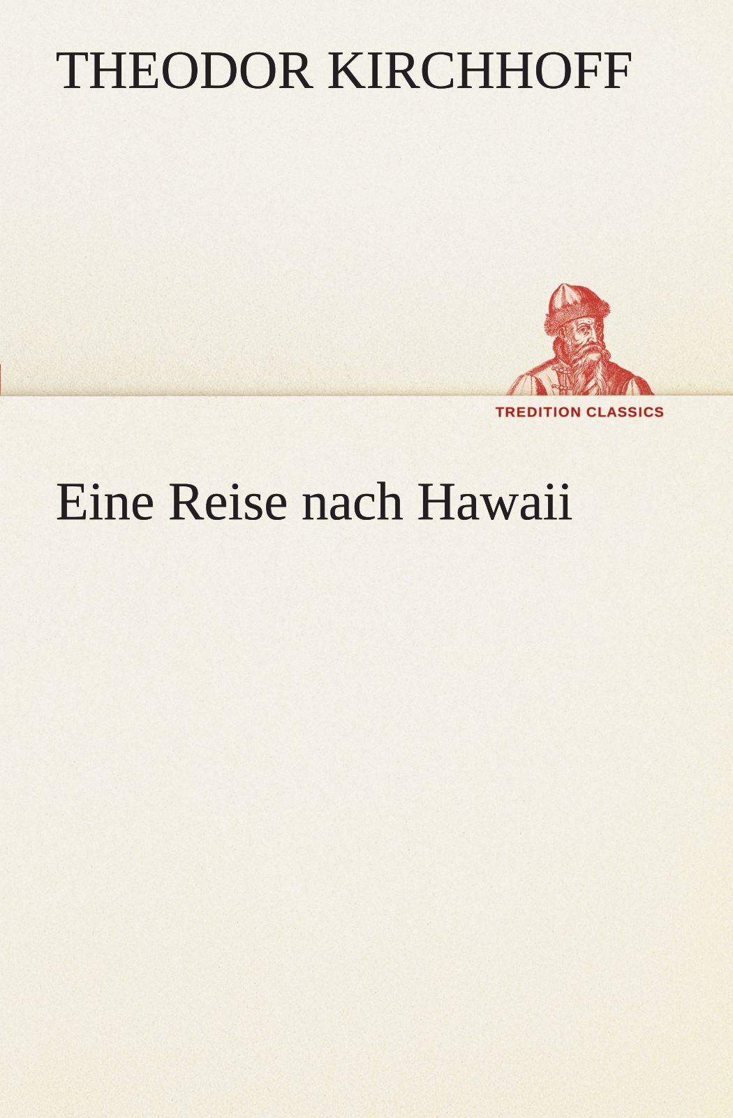 Eine Reise nach Hawaii (TREDITION CLASSICS)
