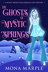 The Ghosts of Mystic Springs (Mystic Springs Paranormal Cozy Mystery Series Book 1) Kindle Edition
