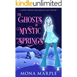 The Ghosts of Mystic Springs (Mystic Springs Paranormal Cozy Mystery Series Book 1)