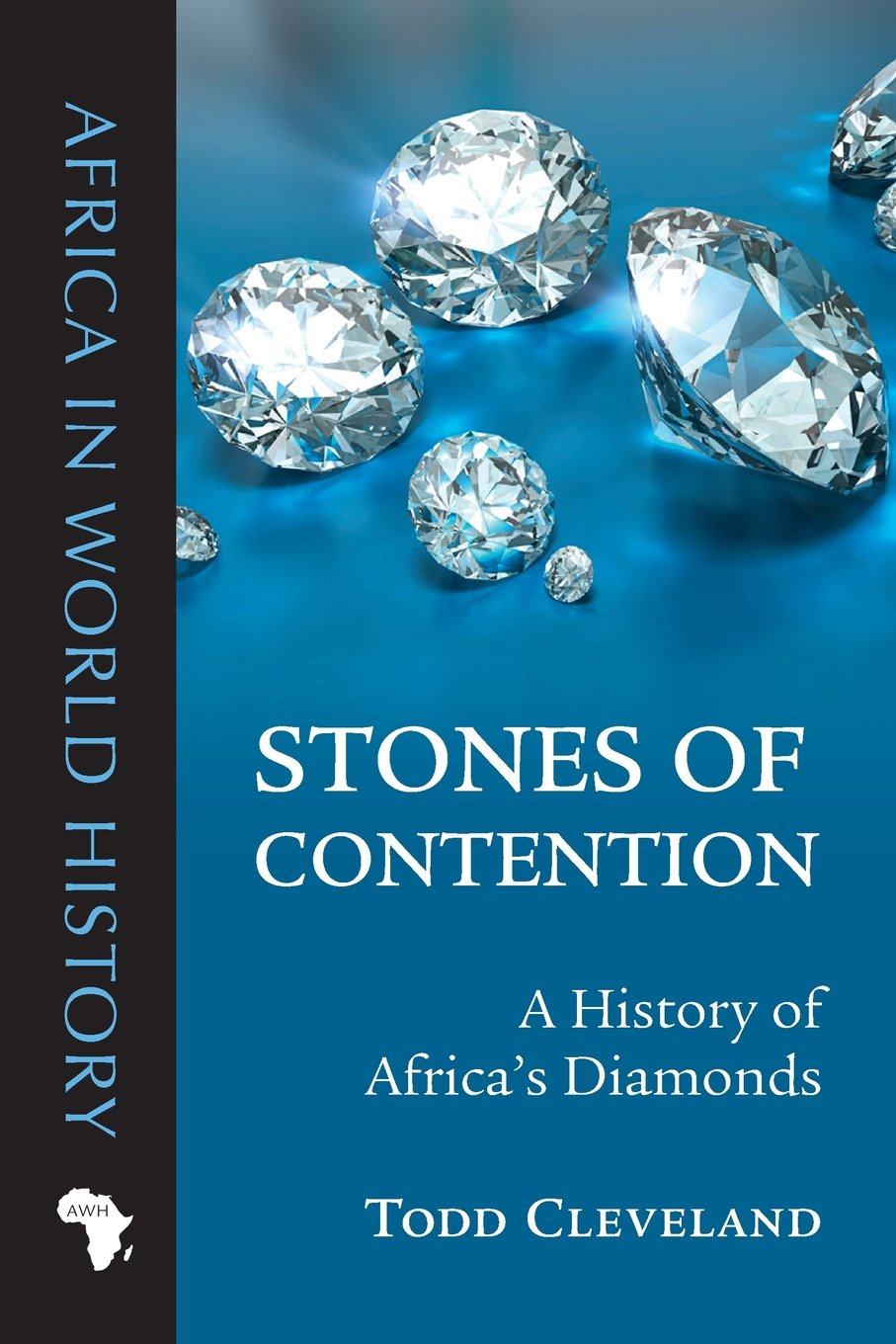 Download Stones of Contention: A History of Africa's Diamonds (Africa in World History) pdf
