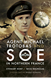 Agent Michael Trotobas and SOE in Northern France: