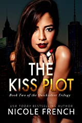 The Kiss Plot (Quicksilver Book 2) Kindle Edition