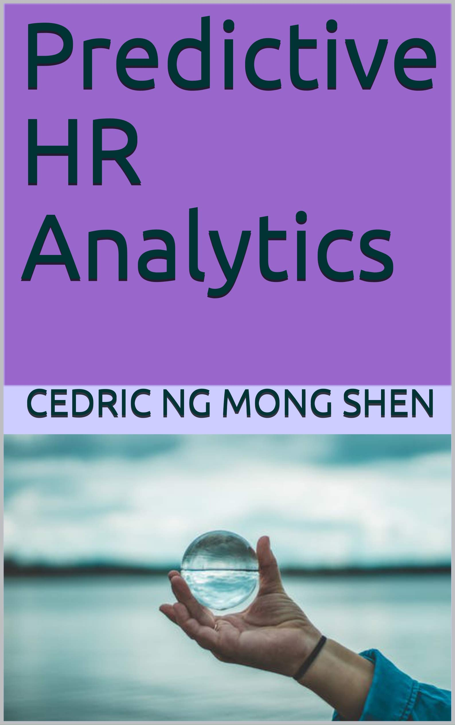 Predictive HR Analytics por Mong Shen Ng