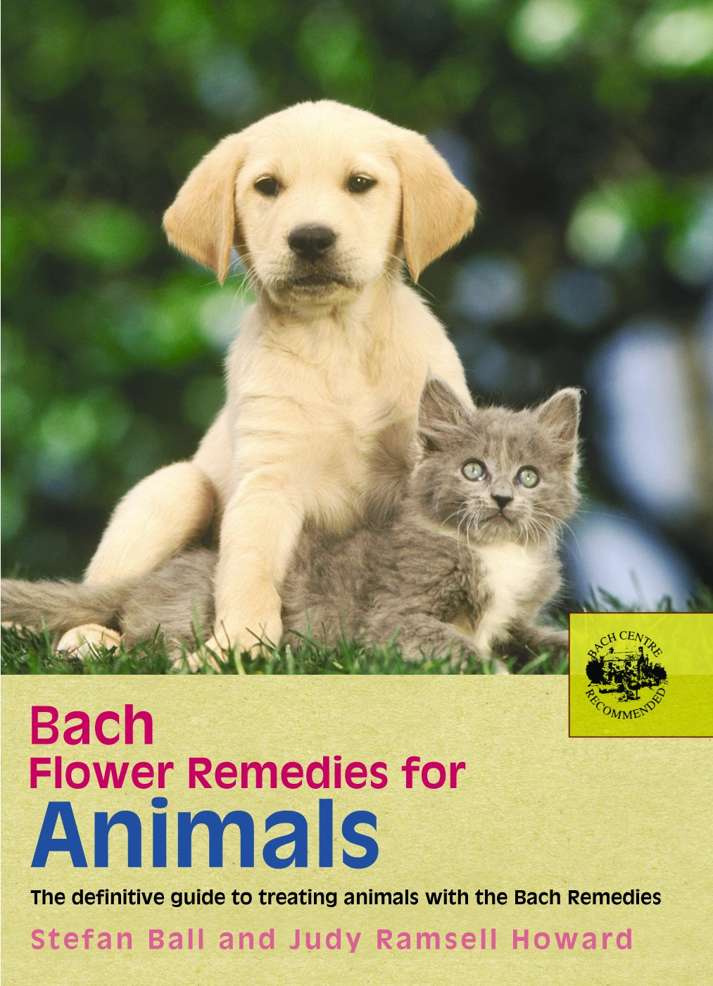 Bach Flower Remedies for Animals: The Definitive Guide to Treating Animals with the Bach Remedies PDF