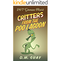 Critters from the Poo Lagoon : A 24/7 Demon Mart Creature Feature (24/7 Demon Mart Stories Book 2) book cover