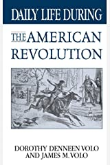 Daily Life During the American Revolution Hardcover