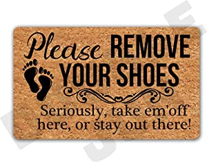 """DoubleJun Please Remove Your Shoes Seriously Take Em'Off Here Or Stay Out There Entrance Mat Floor Rug Outdoor Door Mats Home Decor Machine Washable Rubber Non Slip Backing 29.5""""(W) X 17.7""""(L)"""