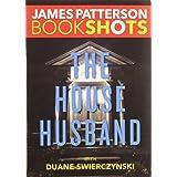 The House Husband (Bookshots Thrillers)