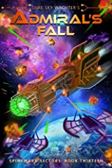 Admiral's Fall (A Spineward Sectors Novel Book 13) Kindle Edition