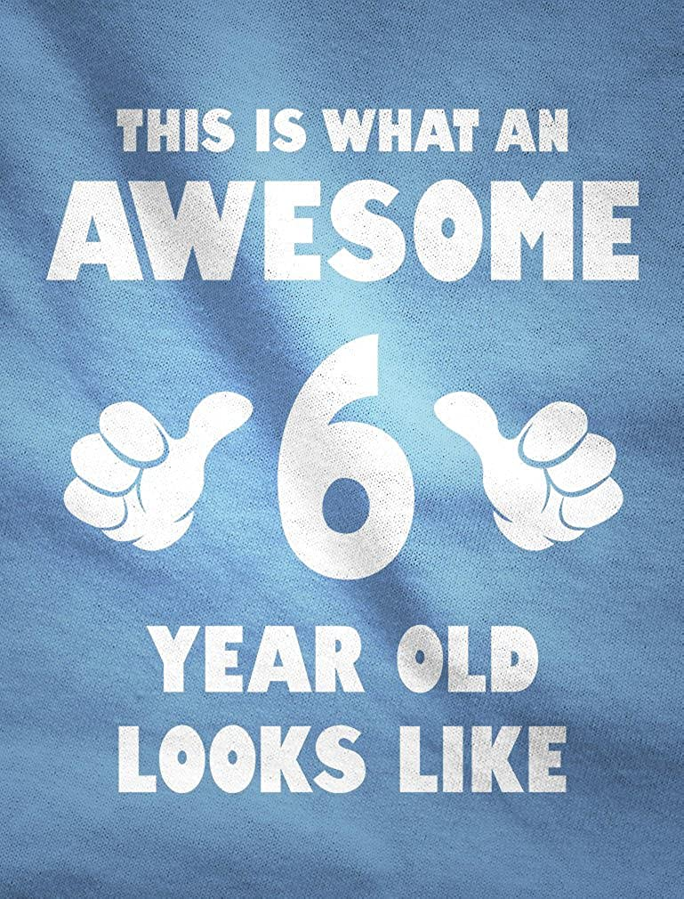 This is What an Awesome 6 Year Old Looks Like Toddler//Infant Kids T-Shirt