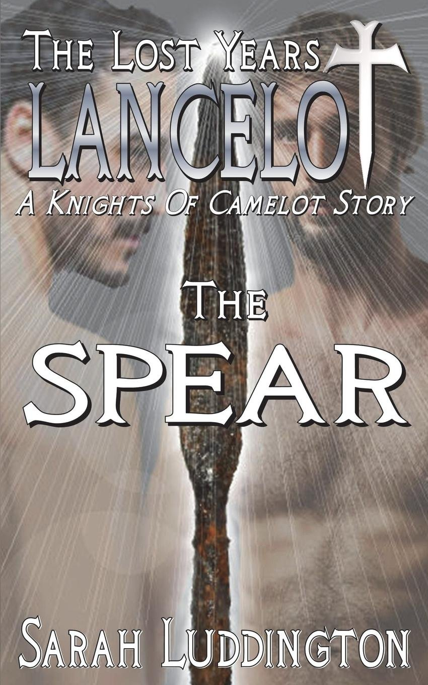 Read Online Lancelot The Lost Years: The Spear PDF