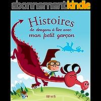 Histoires de dragons à lire avec mon petit garçon (Histoires à lire avec mon petit garçon)