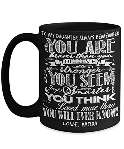 Amazon Daughter Always Remember You Are Braver Stronger Coffee