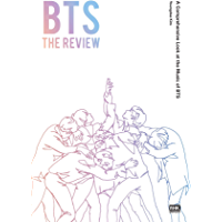 BTS The Review: A Comprehensive Look at the Music of BTS