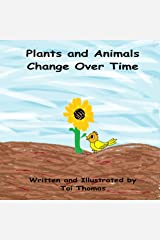 Plants and Animals Change Over Time (Changes Duet Book 1) Kindle Edition