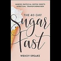 The 40-Day Sugar Fast: Where Physical Detox Meets Spiritual Transformation