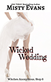 Wicked Wedding, Witches Anonymous Step 8