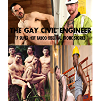 The Gay Civil Engineer : 17 Super Hot Taboo Bisexual Erotic Stories (English Edition)