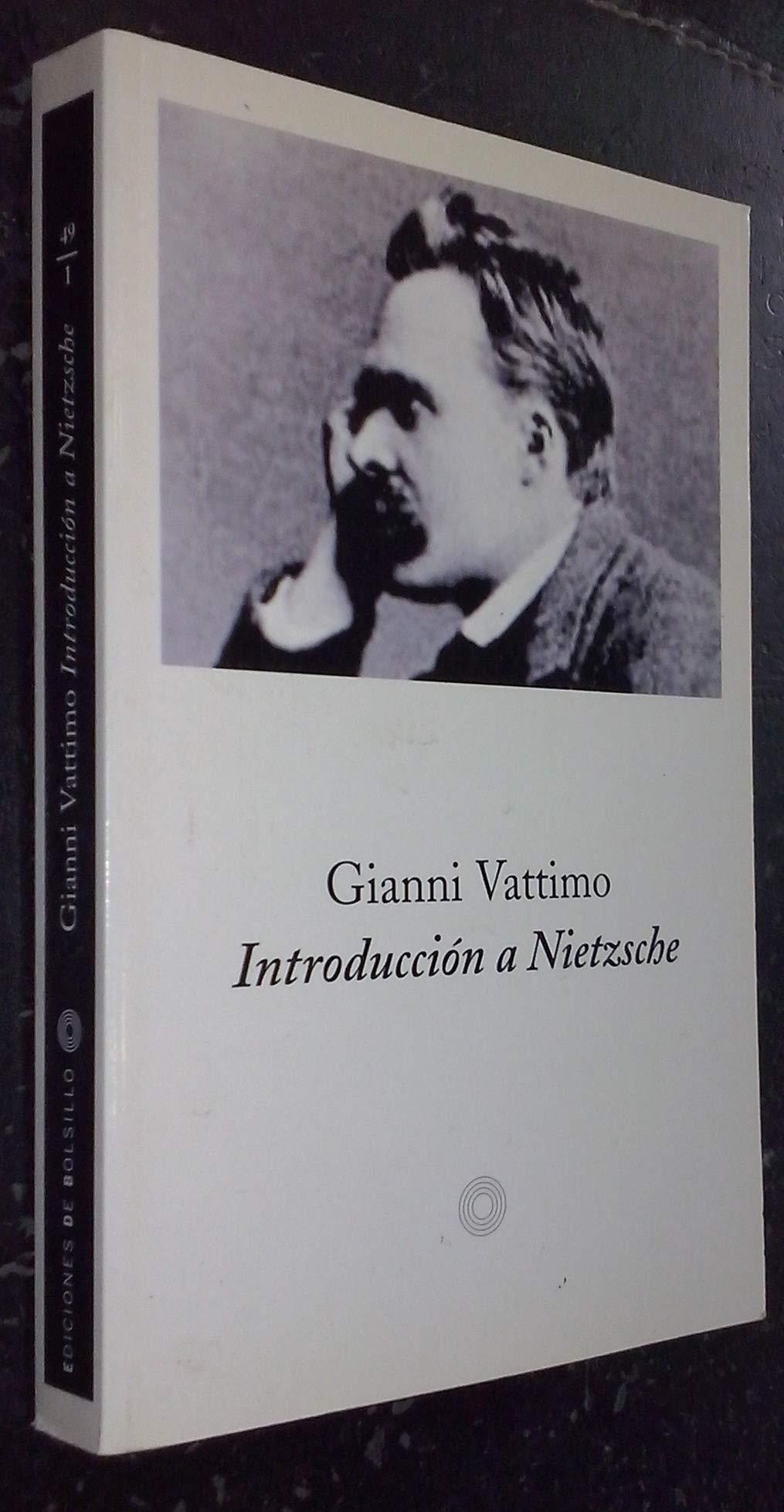 Introducción a Nietzsche (EDICIONES DE BOLSILLO): Amazon.es: Vattimo, Gianni: Libros