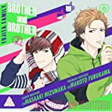 BROTHER and BROTHER(CV.水中雅章、古川慎)