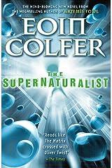 The Supernaturalist Kindle Edition