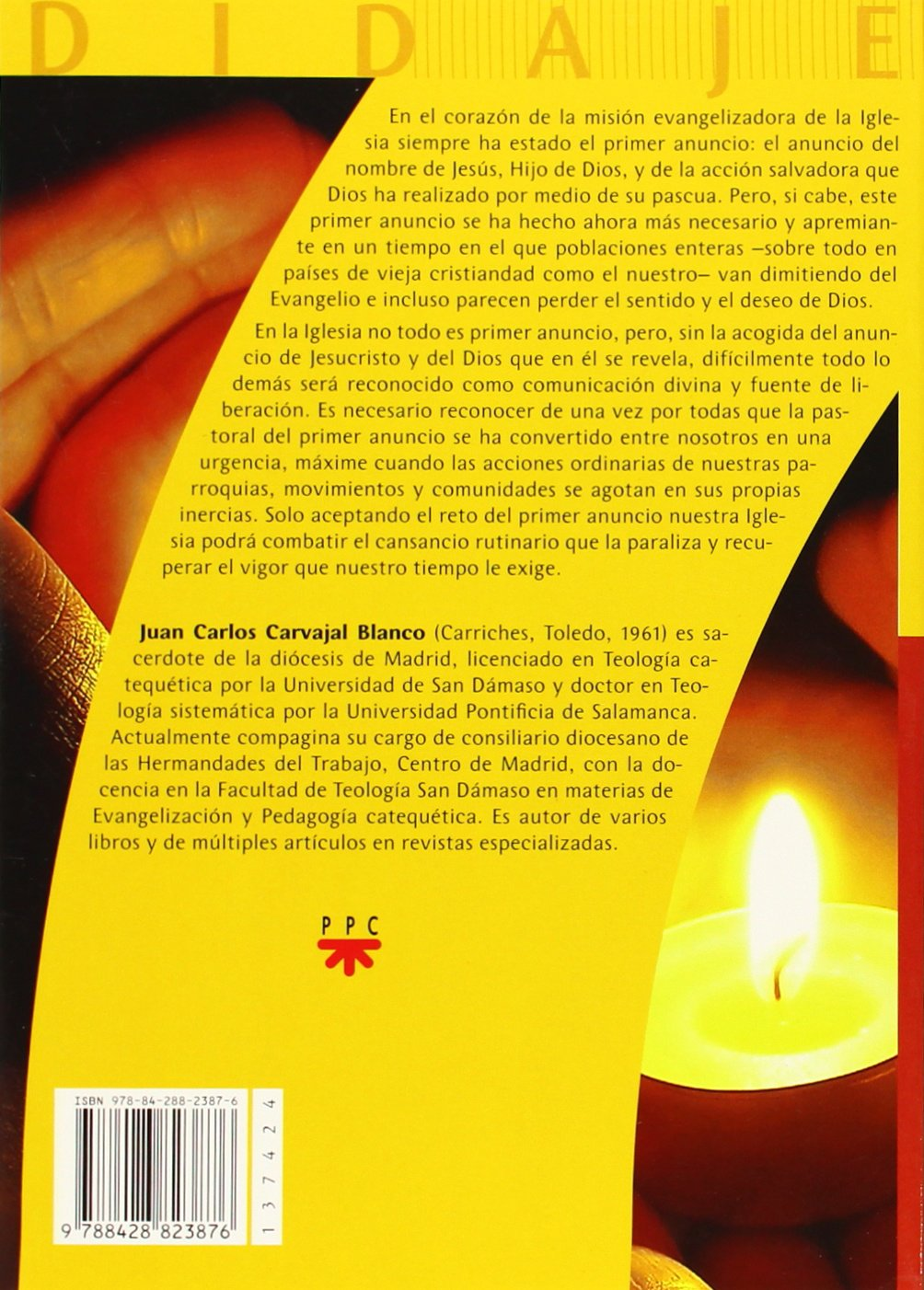 Pedagogia Del Primer Anuncio El Evangelio Ante El Reto De La Increencia 19 Didaje Amazon Es Carvajal Blanco Juan Carlos Libros