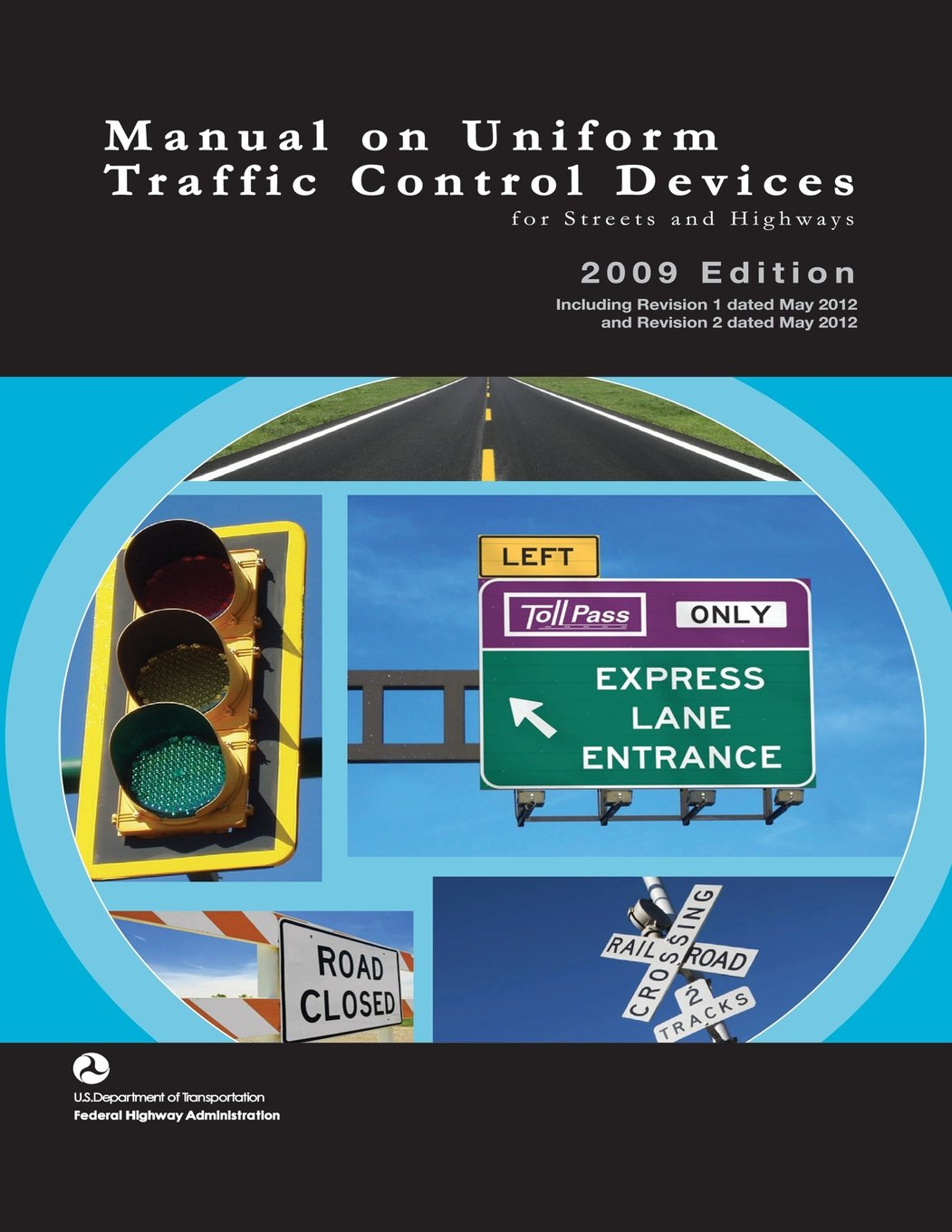 Manual on Uniform Traffic Control Devices for Streets and Highways - 2009 Edition with 2012 Revisions by Datamotion Publishing LLC